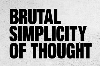 brutal-simplicity-thought